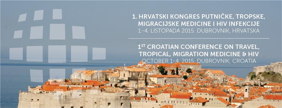 1. hrvatski kongres putničke, tropske, migracijske medicine i HIV infekcije